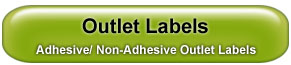 Outlet Labels- Adhesive and Non-Adhesive